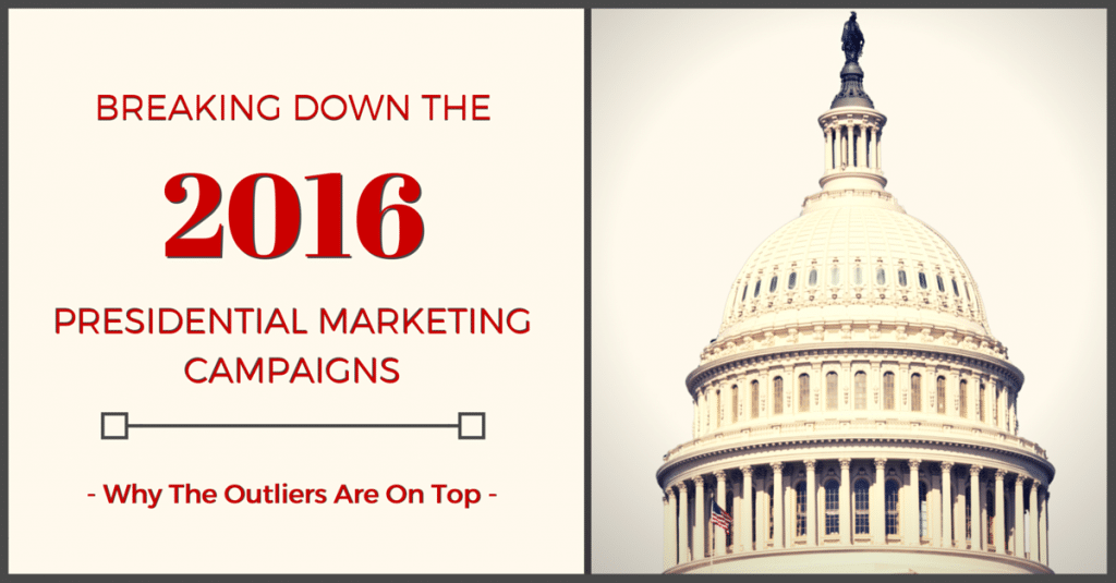 Breaking Down the 2016 Presidential Marketing Campaigns